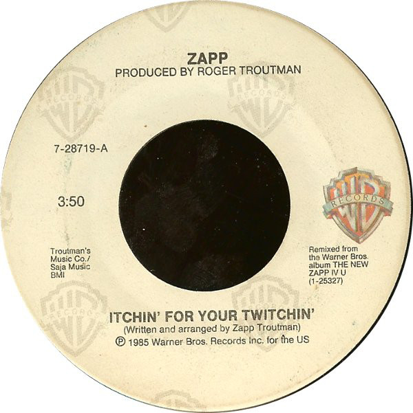 Zapp ‎– Itchin' For Your Twitchin'   Genre: Funk / Soul  Style: Funk  Year: 1985