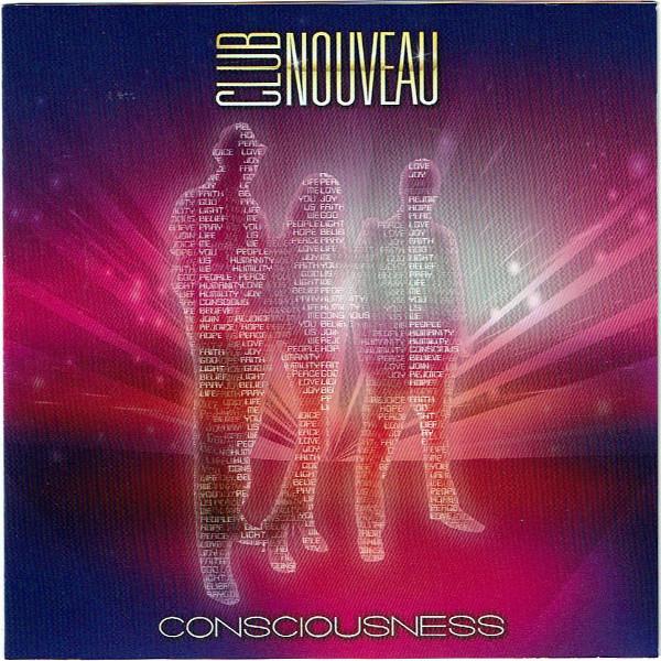 Consciousness - Club Nouveau (2015)