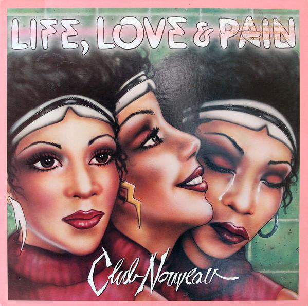 Love, Life & Pain - Club Nouveau (1986)