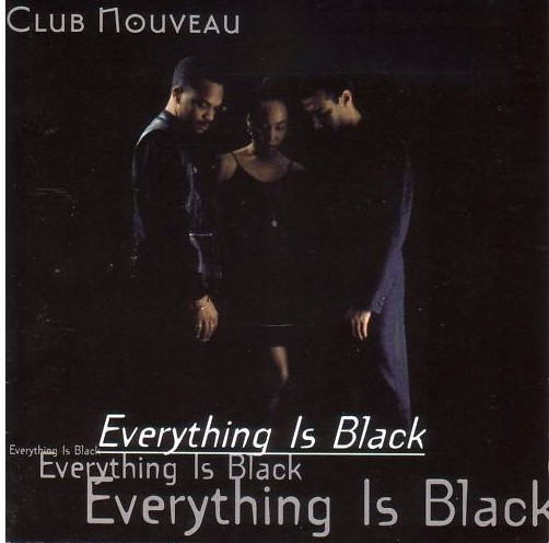Everything Is Black - Club Nouveau (1995)