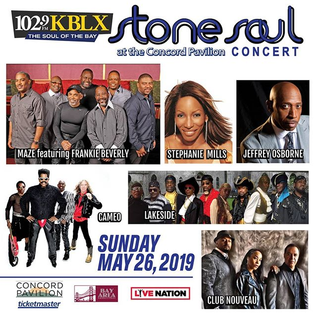 GET YOUR TICKETS NOW!!! Stone Soul Concert, Sunday,  May 26th, 2019@The Concord Pavilion Featuring: Frankie Beverly & Maze, Cameo, Jeffrey Osbourne,  Stephanie Mills, Lakeside & Club Nouveau