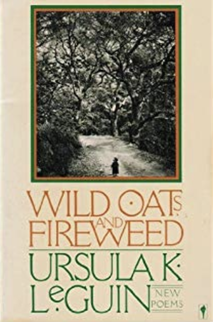 wild oats and fireweed