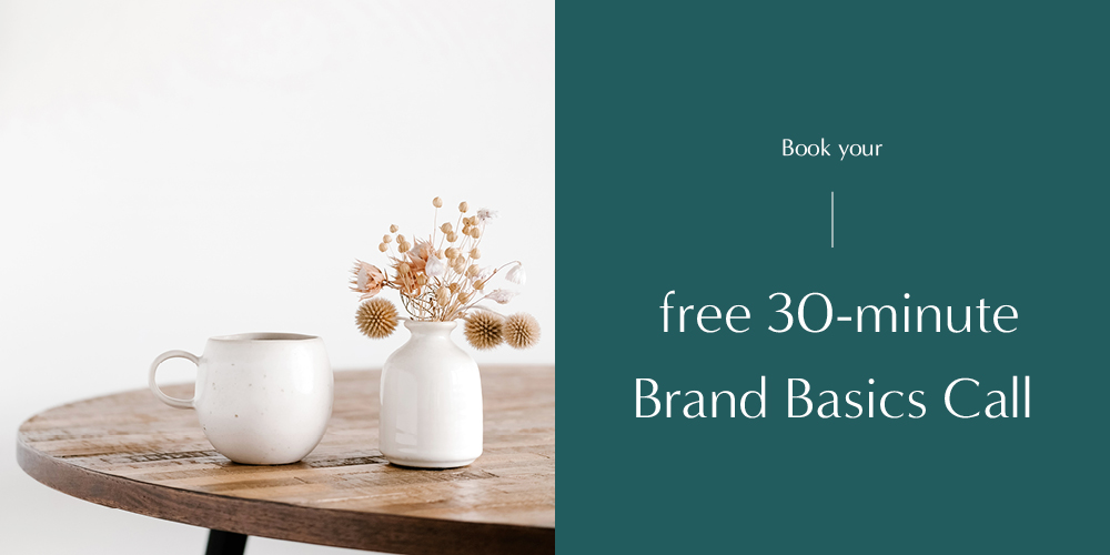 Book your free 30-minute brand basics call where we tackle your current strategy and where you're struggling to connect with your ideal clients or customers. You'll walk away with an action step you can implement immediately so that you can turn your passion into profit!