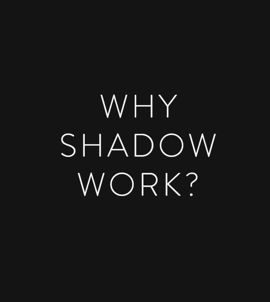 Why Shadow Work.jpg