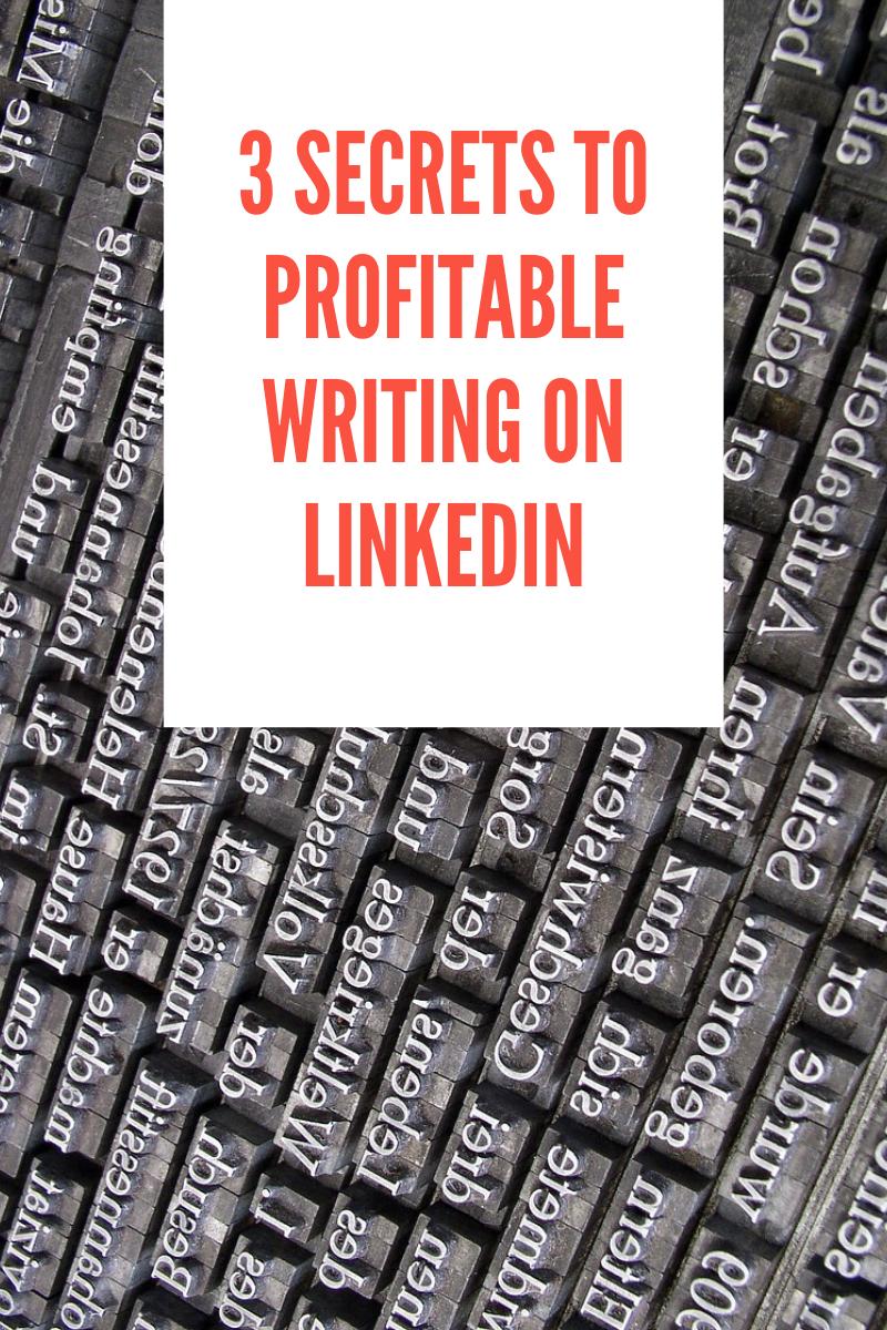 3 Secrets to Profitable Writing on LinkedIn (1).png
