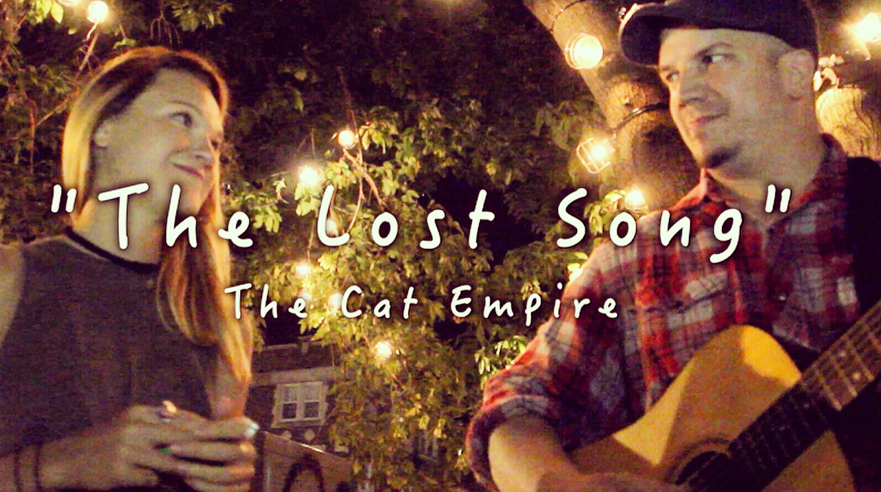 """MIKE + ASH - """"THE LOST SONG"""" (CAT EMPIRE COVER)NDG. MONTREAL, 2016."""