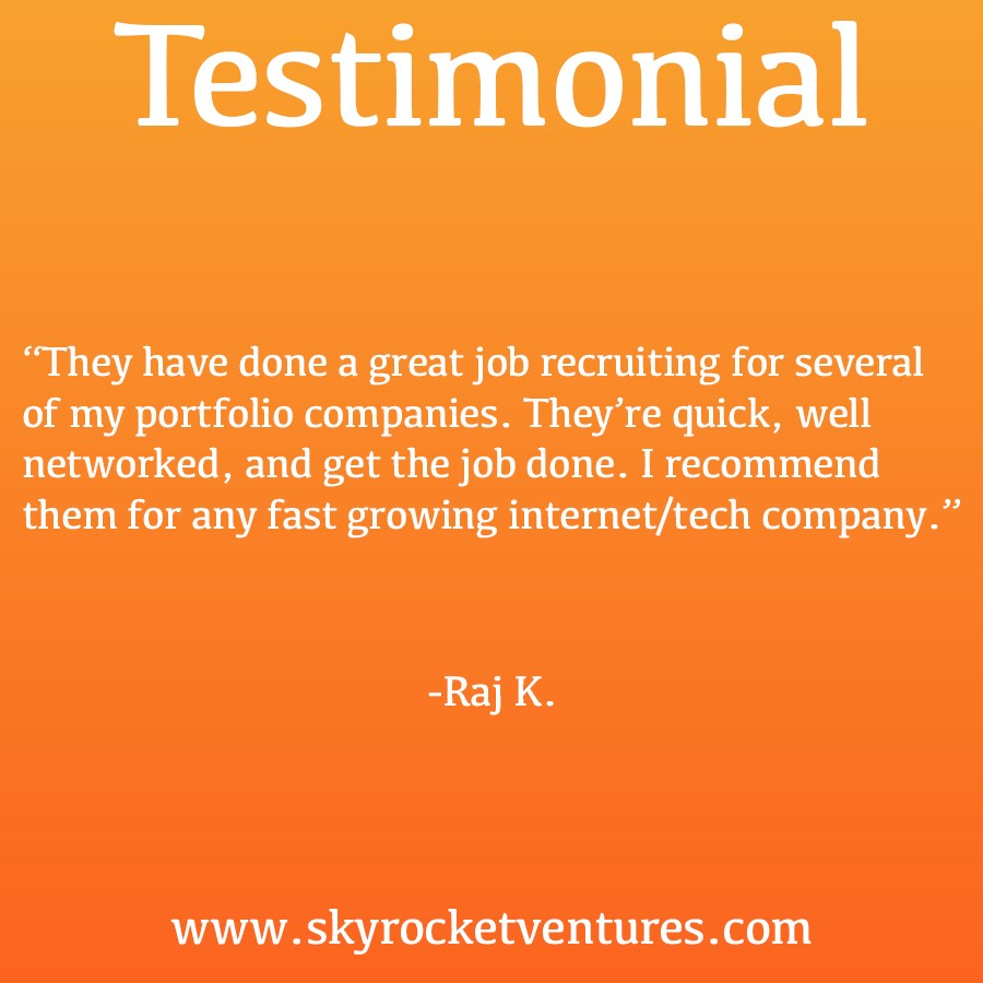 Companies we work with consistently pull ahead of the competition. Even in the face of challenges such as aggressive competition and industry volatility, companies we work with are much more likely than others to be highly successful.    What can Skyrocket Ventures do for your company? Contact us right away! For more testimonials, head over to our website  www.skyrocketventures.com   We encourage you to check out Skyrocket Ventures on Social Media:  Facebook   Instagram   LinkedIn   Medium   Tumblr   To get a sense of what types of companies Skyrocket Ventures works with and what types of jobs we help them recruit for, we encourage you to check our job posting sites:  Monster   Dice   LinkedIn