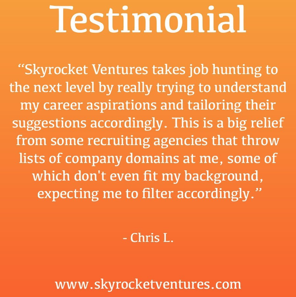 #CandidateTestimonial  Building and maintaining genuine relationships is extremely important to us. We will want to get to know you and understand both your short-term and long-term goals, so that we can accelerate your career advancement!  For more testimonials, head over to our website  www.skyrocketventures.com   We encourage you to check out Skyrocket Ventures on Social Media:    Facebook       Instagram       LinkedIn       Medium       Tumblr    To get a sense of what types of companies Skyrocket Ventures works with and what types of jobs we help them recruit for, we encourage you to check our job posting sites:    Monster       Dice       LinkedIn