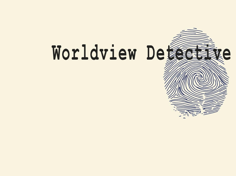 worldview_detective.jpg