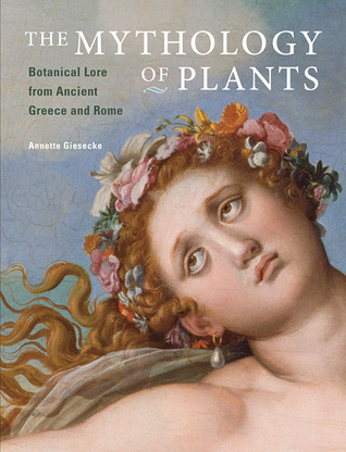 The Mythology of Plants by Annette Giesecke