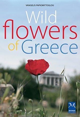 Wildflowers of Greece by Vangelis Papiomytoglou