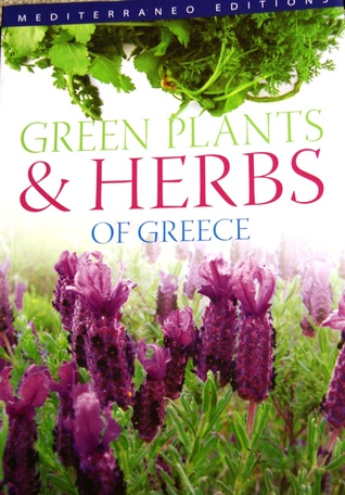 Green plants and Herbs of Greece by Vangelis Papiomytoglou