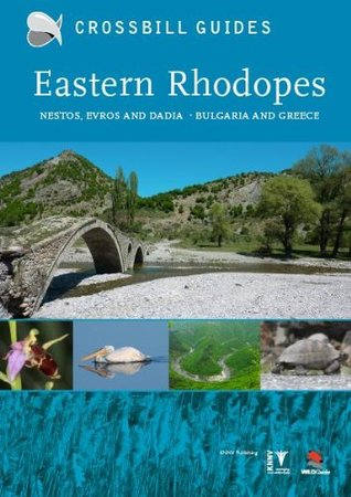 Eastern Rhodopes: Nestos, Evros and Dadia - Bulgaria and Greece by Dirk Hilbers