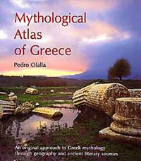 Mythological Atlas of Greece by Pedro Olalla