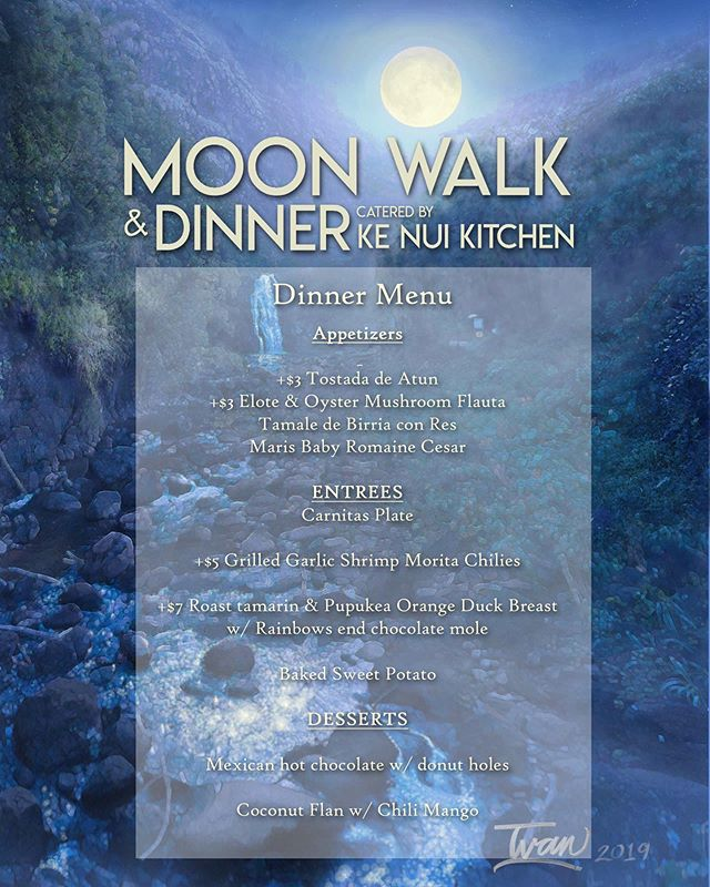 This months moon walk June 14!! Make your reservations at www.waimeavalley.net #kenuikitchen #mexicanfood #moonwalk #waimeavalley #garlicshrimp #mexicanhotchocolate #coconutflan #tostada
