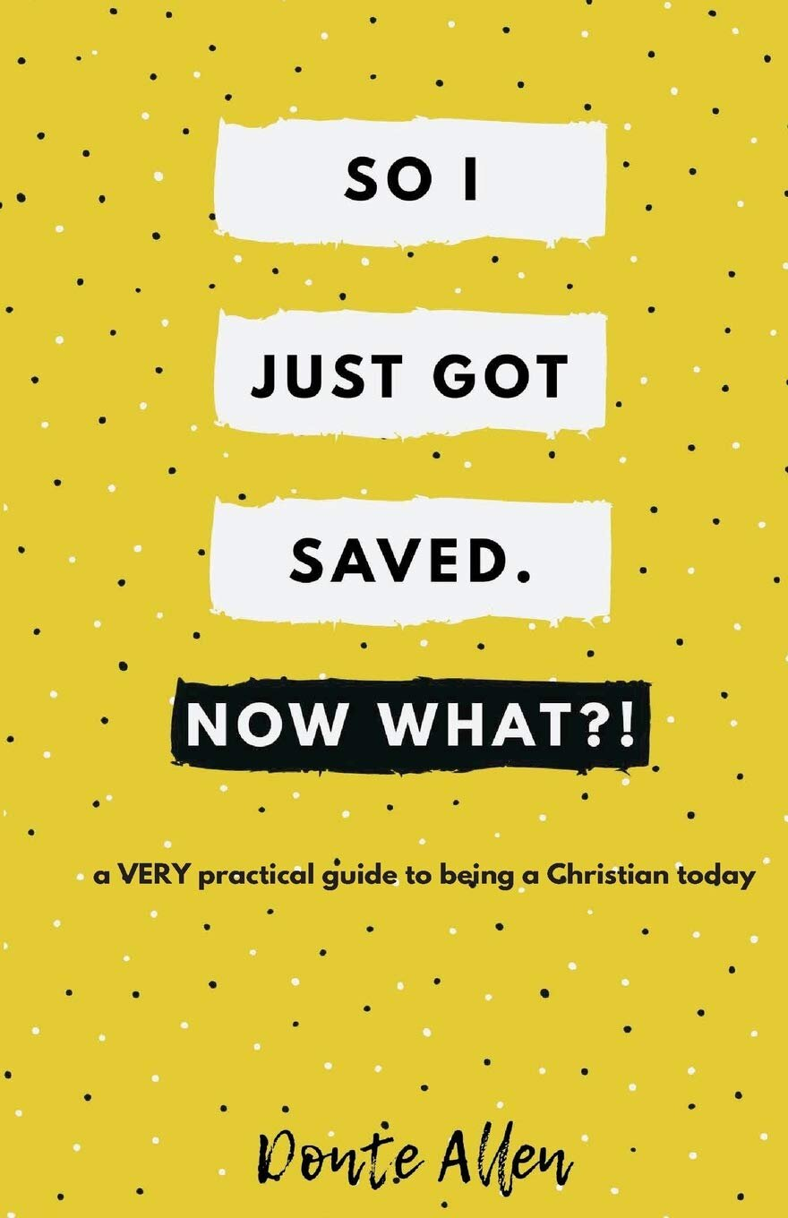 So I Just Got Saved, Now What?! book cover.jpg