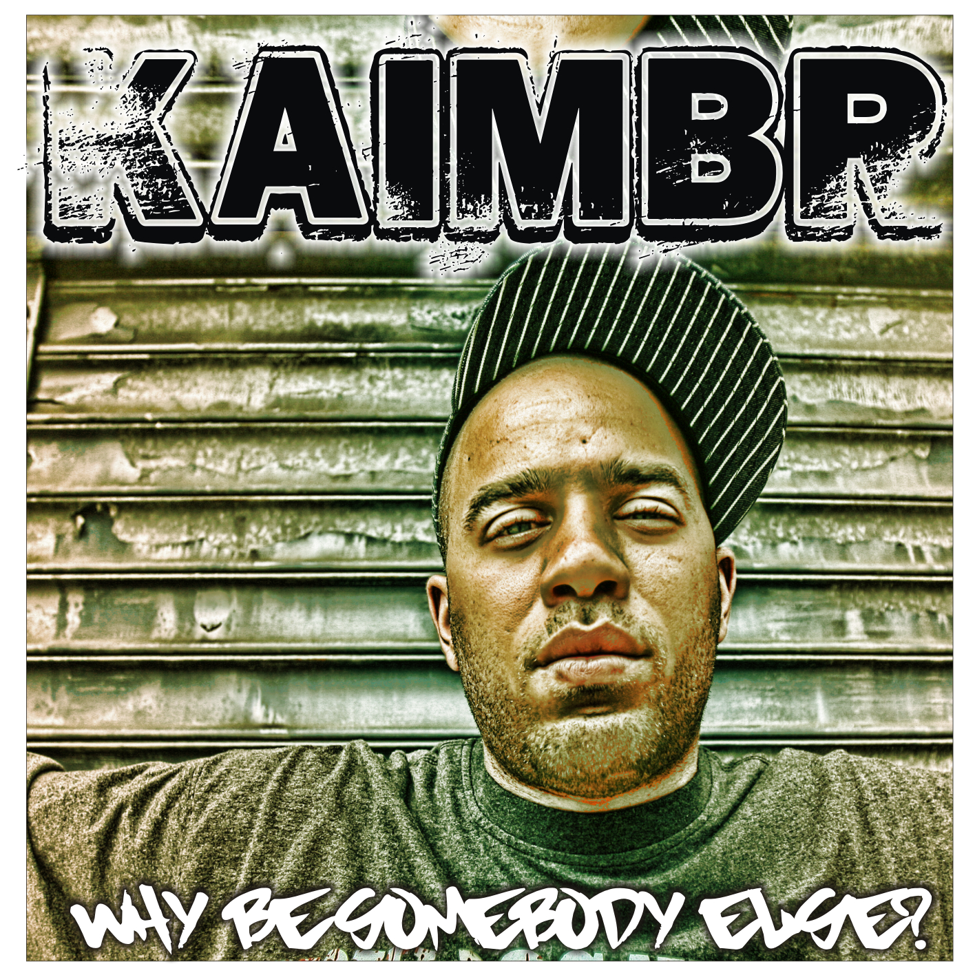 KAIMBR - WHY BE SOMEBODY ELSE (2007)