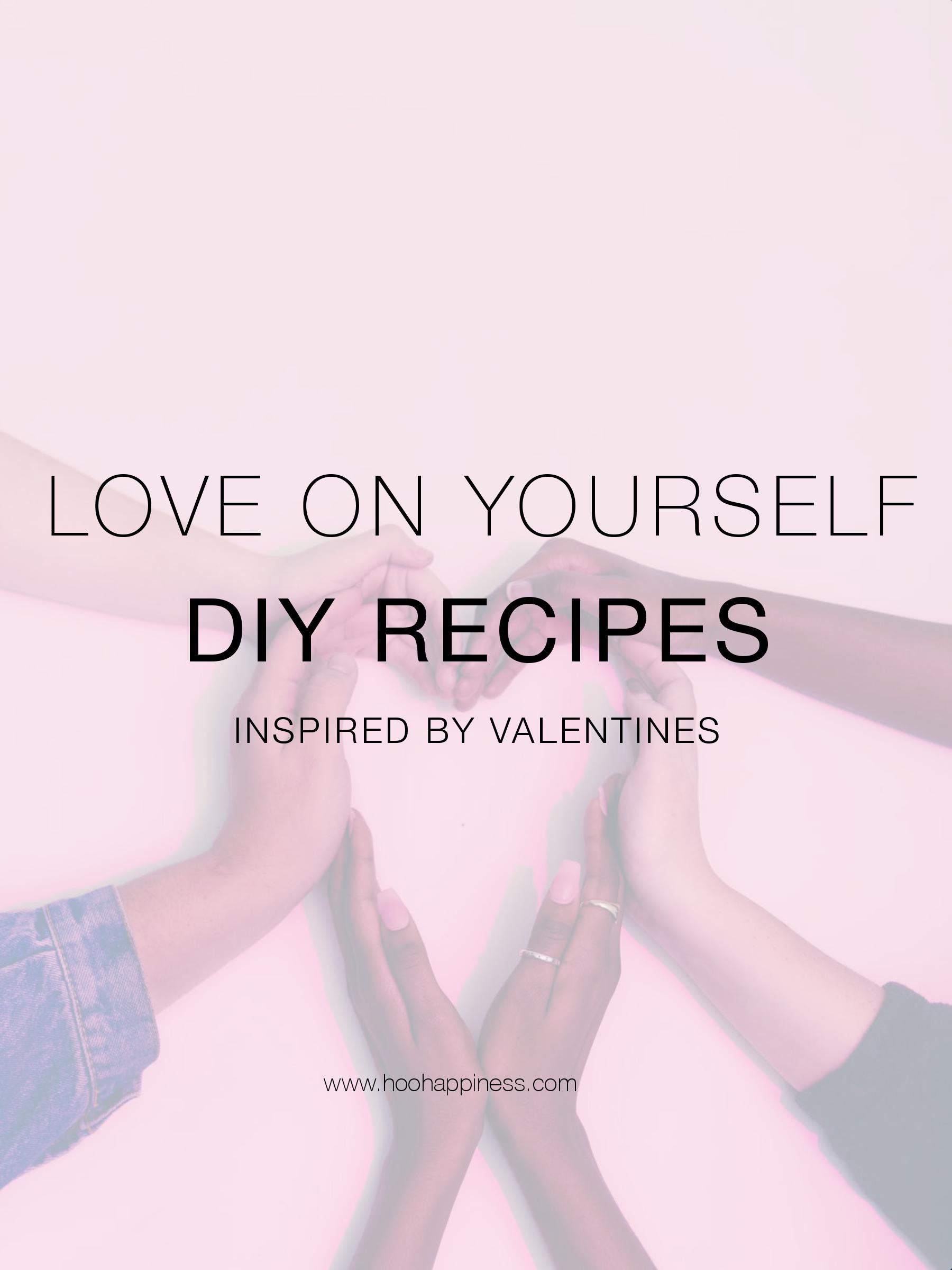 Love on Yourself DIY Recipes Inspired by Valentines