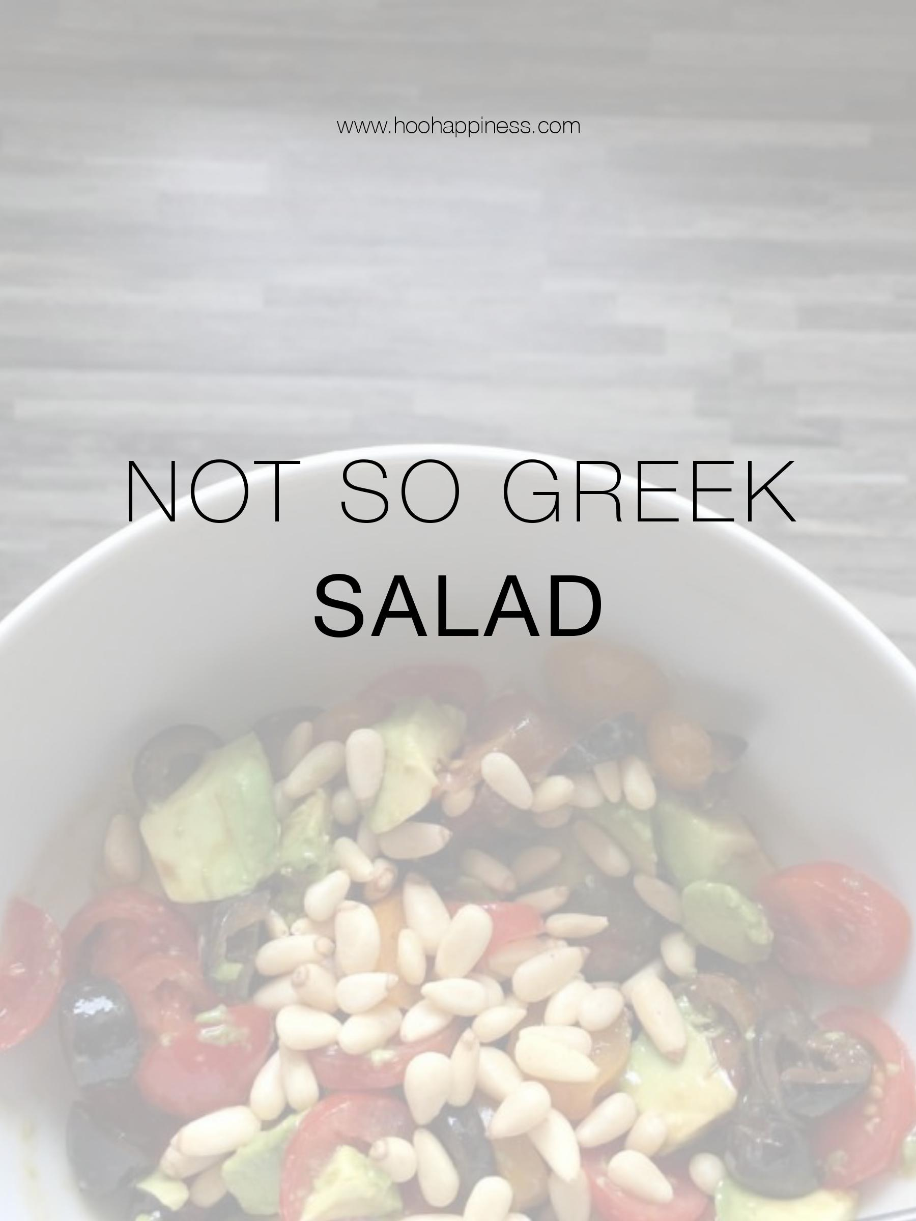 Not so Greek Salad HOO Happiness Blog