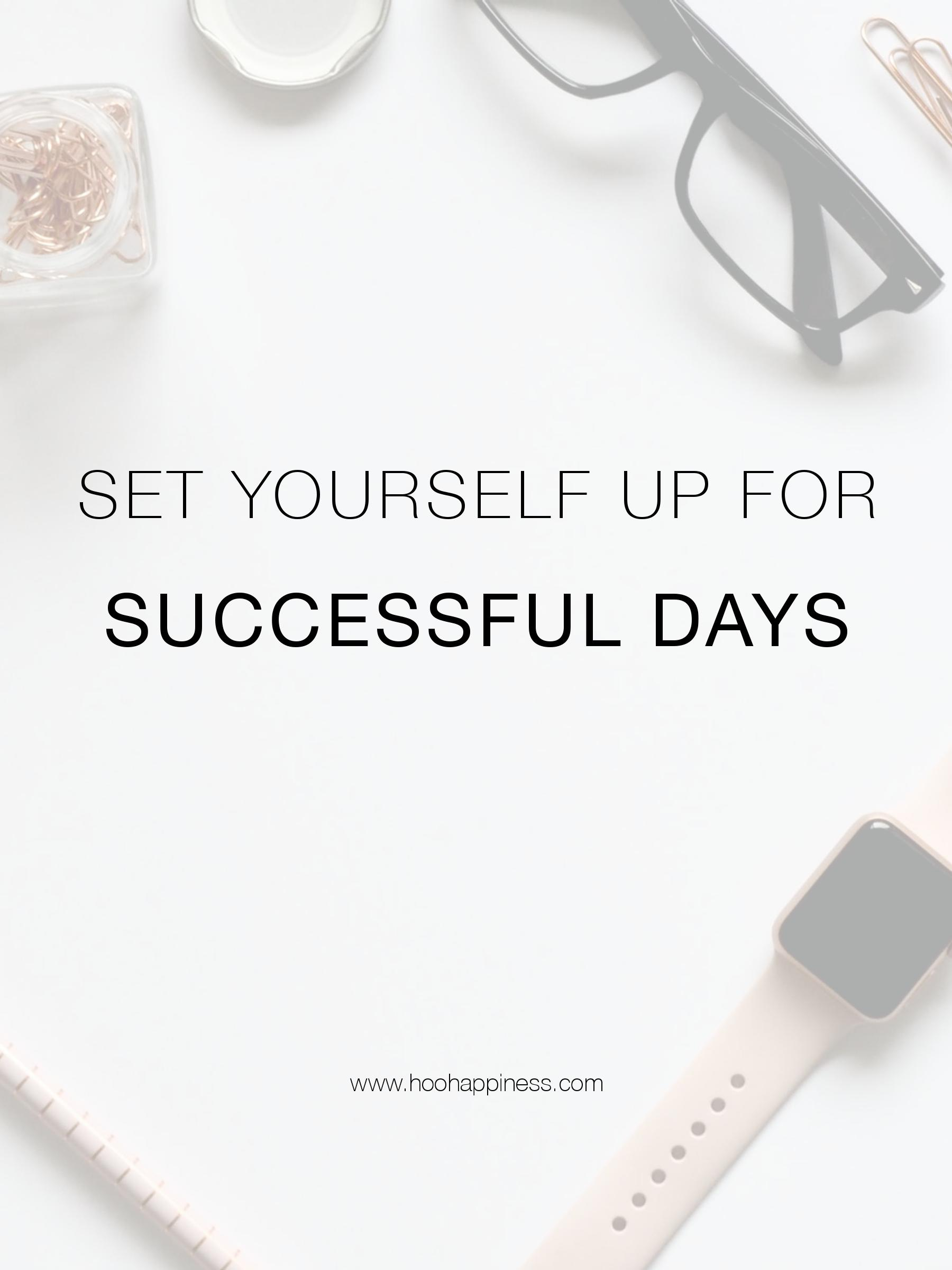 How to set yourself for successful days