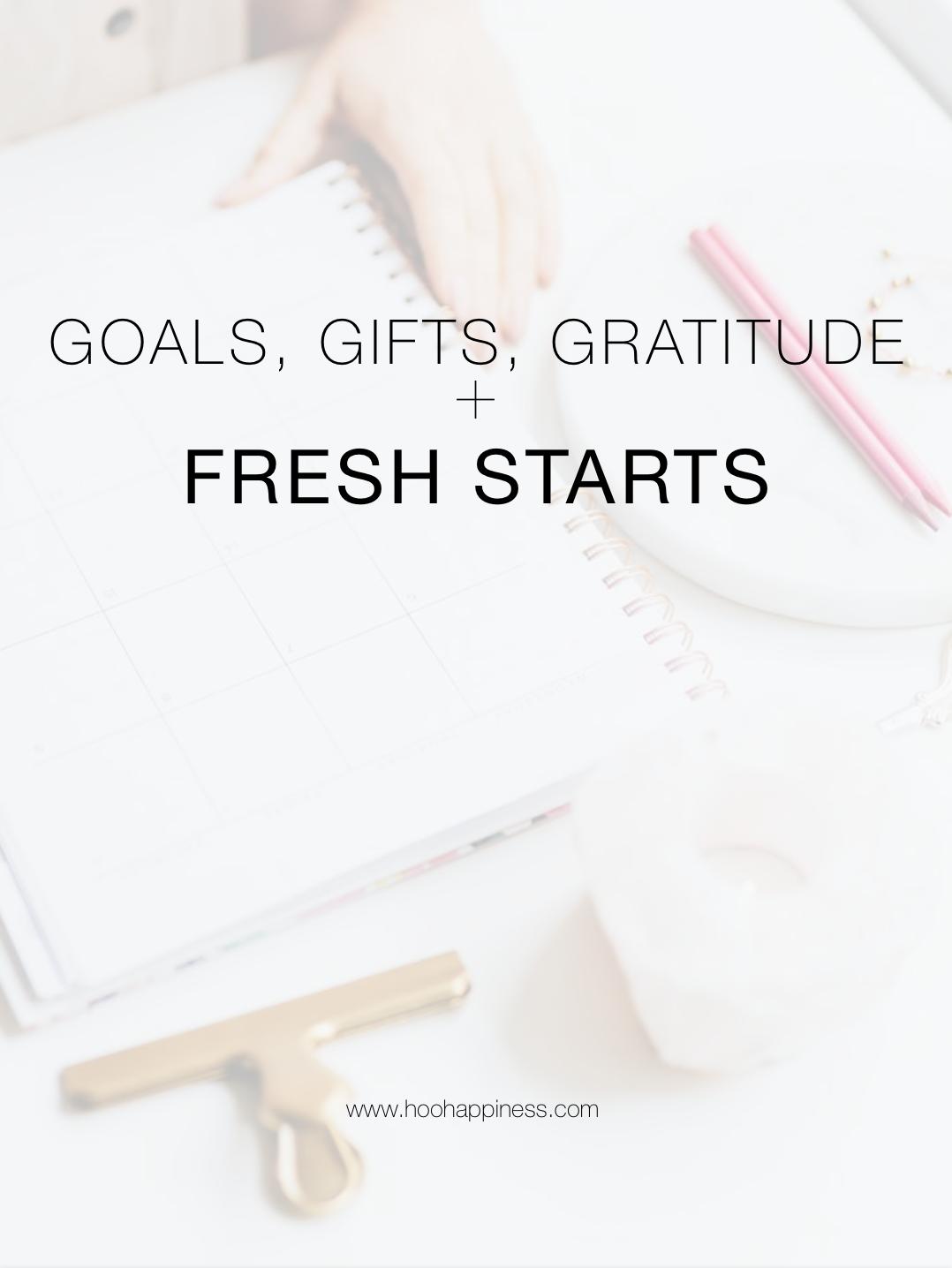 Goals, Gifts, Gratitude & Fresh Starts