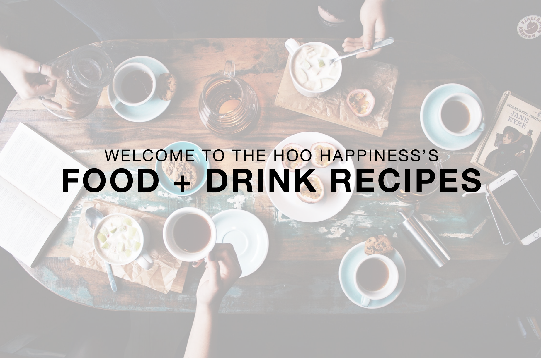 Welcome to HOO Happiness's Food + Drink Recipe Blog Page