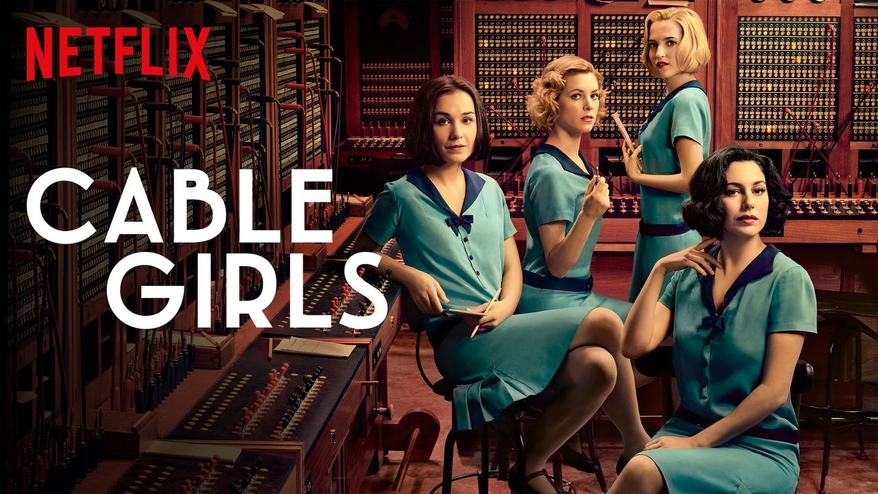 Cable Girls (Netflix) -