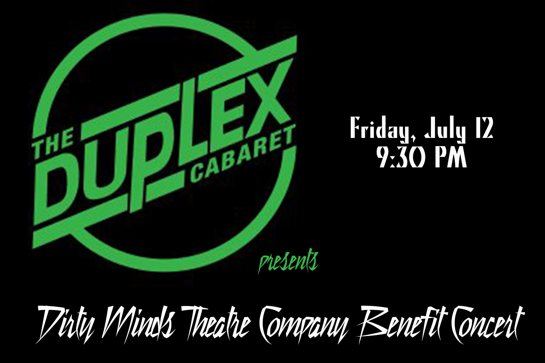 Come to our Benefit Concert! - 🎵What good is sitting alone in your room?! 🎙Come hear OUR music play! 🎶 Announcing 🥁🥁🥁 Dirty Minds Theatre Company at The Duplex! Come join us on July 12th at 9:30PM for our Benefit Concert! Help us fund our production of 🎭HEAD OVER HEELS🎭!! We have a VERY exciting line up that we will be announcing over the next couple weeks. $25 tickets online and $30 at the door! Come unleash your Dirty Minds!💋 And your wallets! 💸http://www.purplepass.com/dm0712