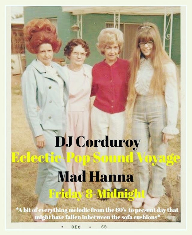 Tonight Mad Hanna. 8-12. *Eclectic-Pop Sound Voyage* A bit of everything melodic from the 60's to present day that might have fallen in between the sofa cushions.