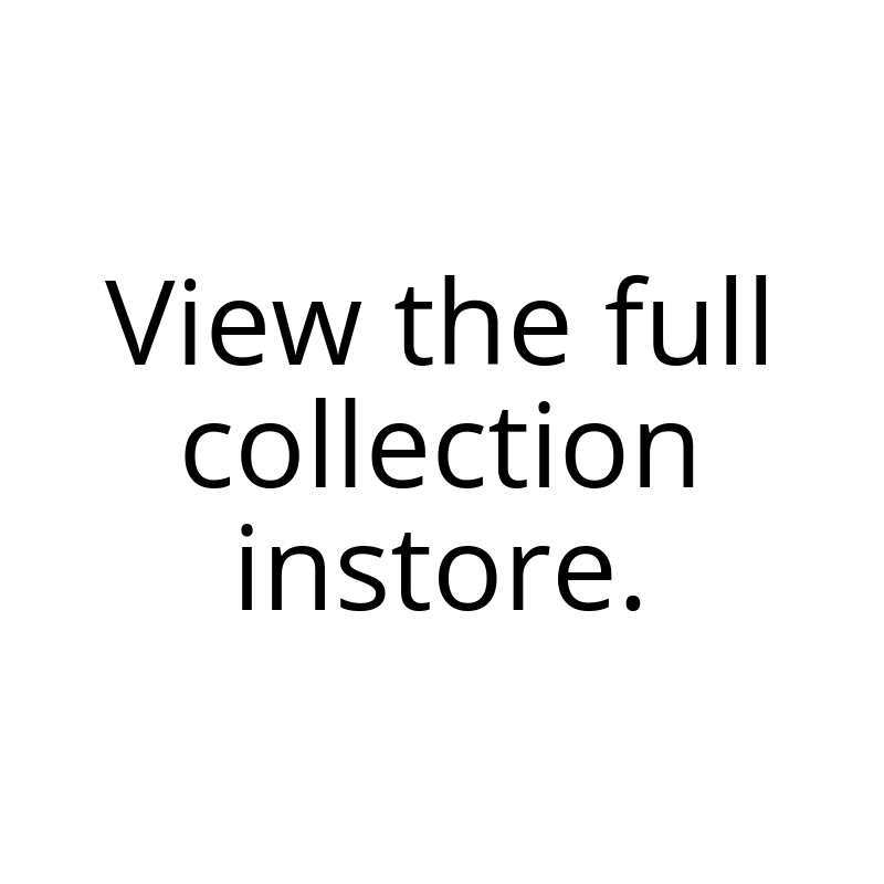 More styles available to view instore (1).png