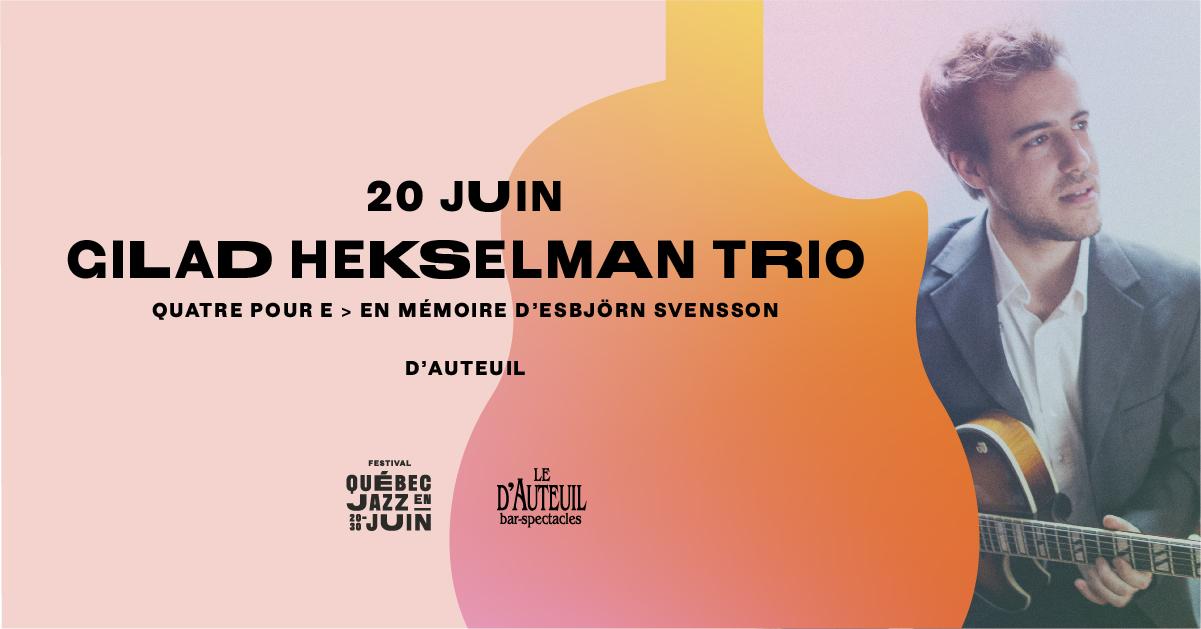 20 juin - Gilad Hekselman Trio - Facebook.jpg