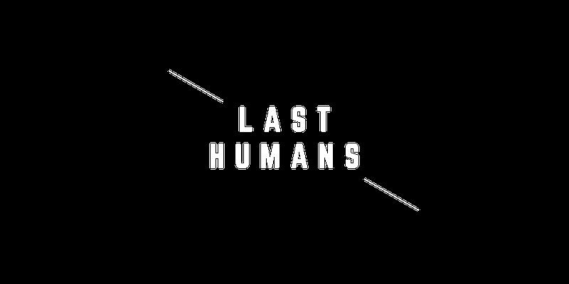 LAST HUMANS.png