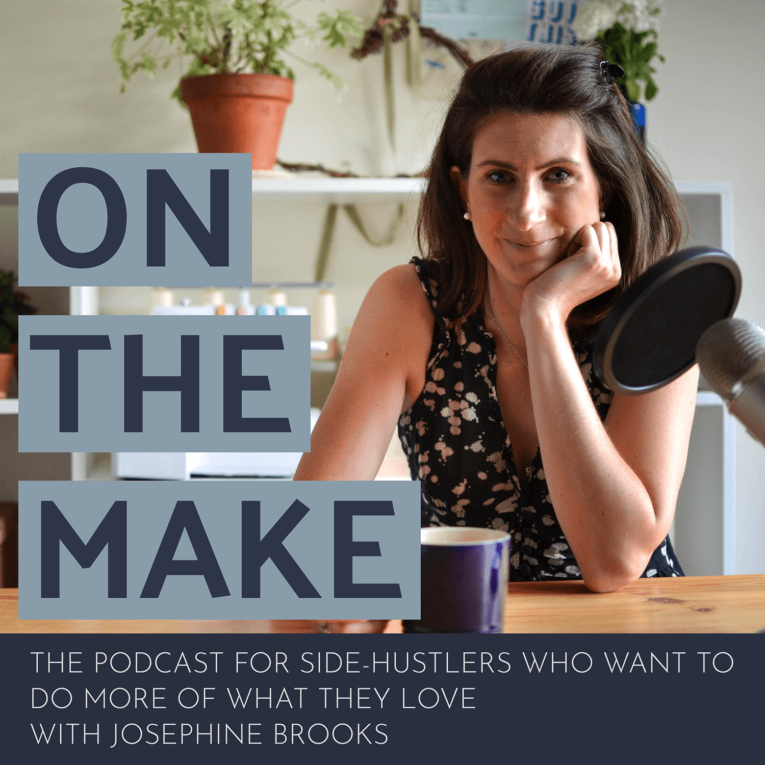 On_The_Make_podcast_with_Josephine_Brooks_-_Cover.png
