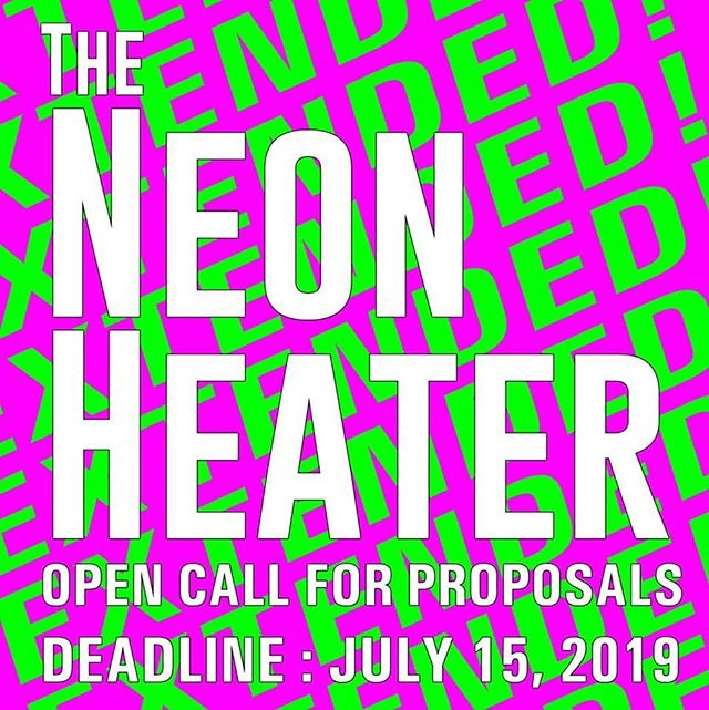 The Neon Heater has an open call up through July 15th for exhibition proposals #callsforentry #callforartists #exhibitionproposal #neonheater