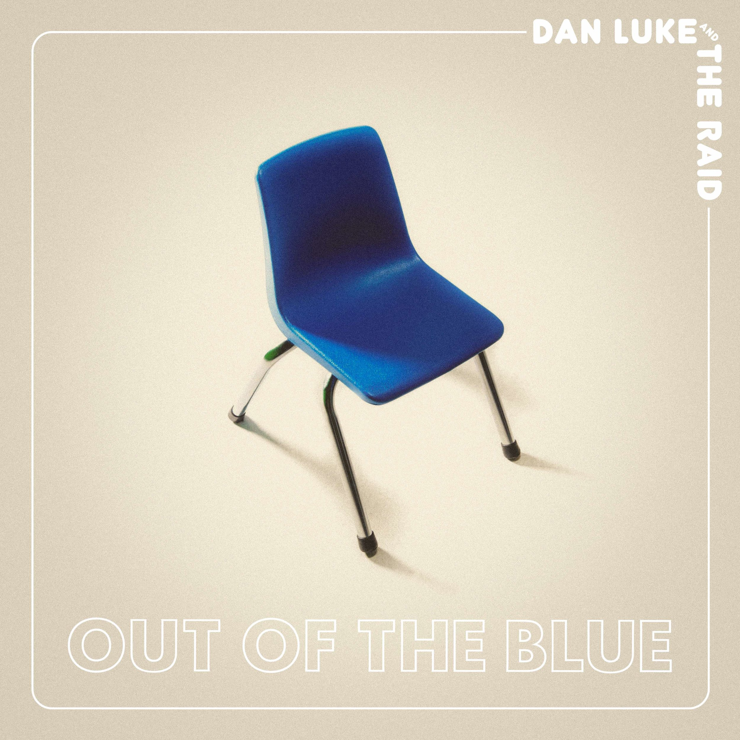 Dan Luke and The Raid | Out of the Blue