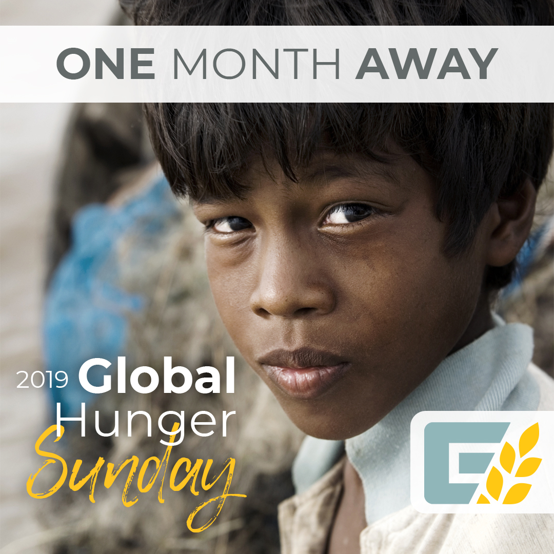 ONE MONTH: #globalhungersunday  #GHR #breadoflife #endworldhunger #chronichunger #worldhunger #southernbaptistconvention