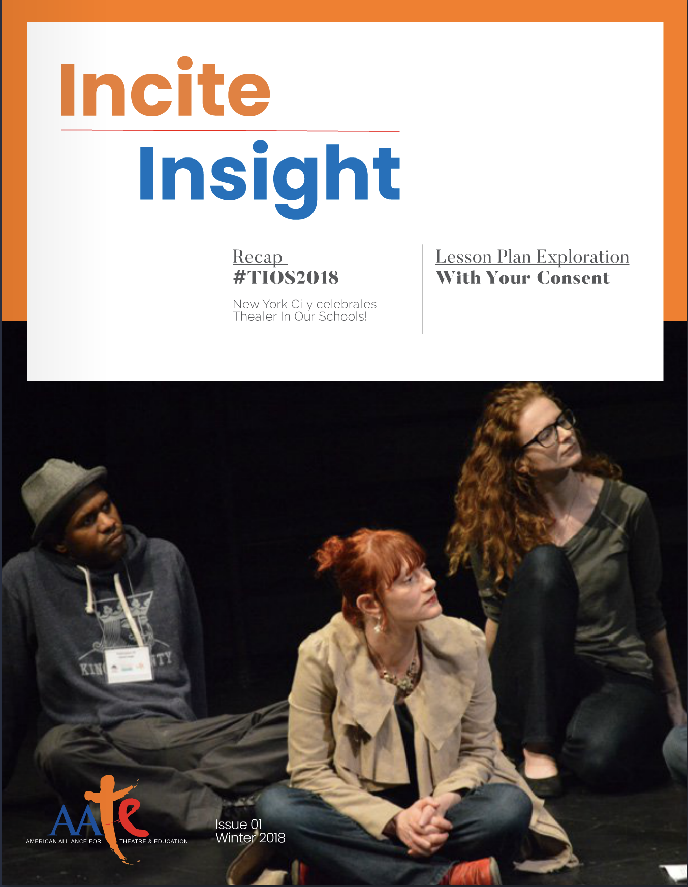 "Incite Insight Winter 2018 - The above article was first published on 29 March 2018 in ""Education"" category, language — English. 30 pages of Incite Insight Winter 2018. AATE proudly introduced the new Incite/Insight to revive this popular publication for the American Alliance for Theater Education (AATE) community. This is a publication for theater education professionals, by theater education professionals.___CLICK TO READ THE MAGAZINE"