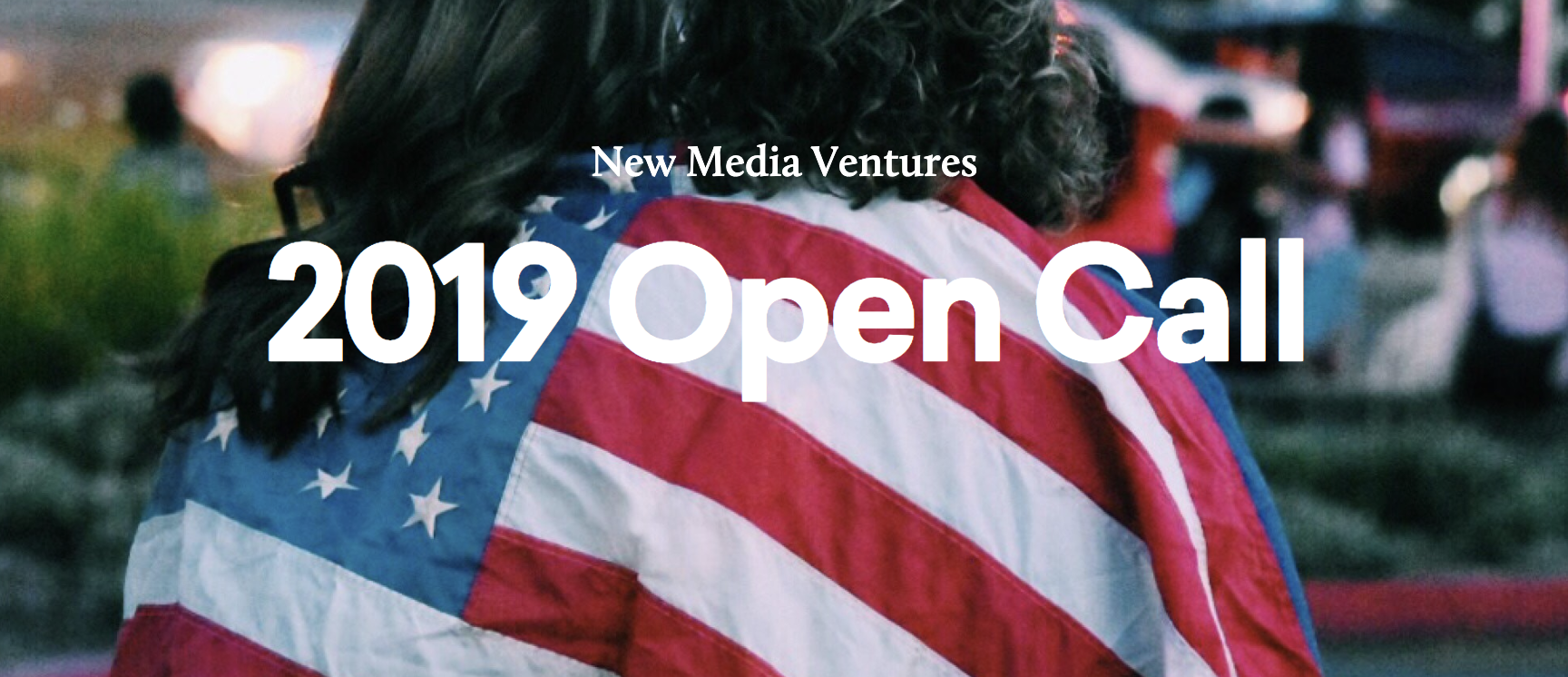 New Media Ventures / 2019 Open Call