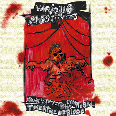 Various Prostitutes: Quick Terror at The Cannibal Theatre of Blood EP
