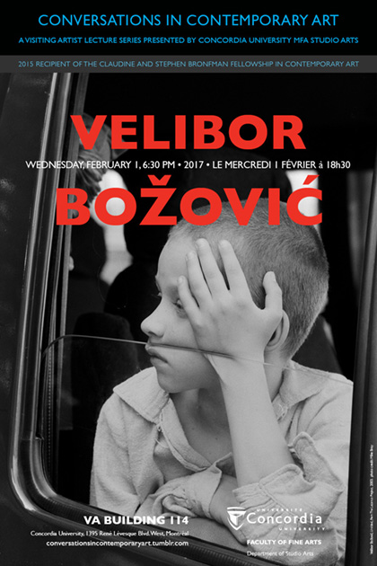 - 2017, Feb 01, Wednesday 6:30PMConcordia University, VA building 114, MontrealVisiting artist lecture series: Conversation in Contemporary Art, public lecture by Velibor Bozovic.