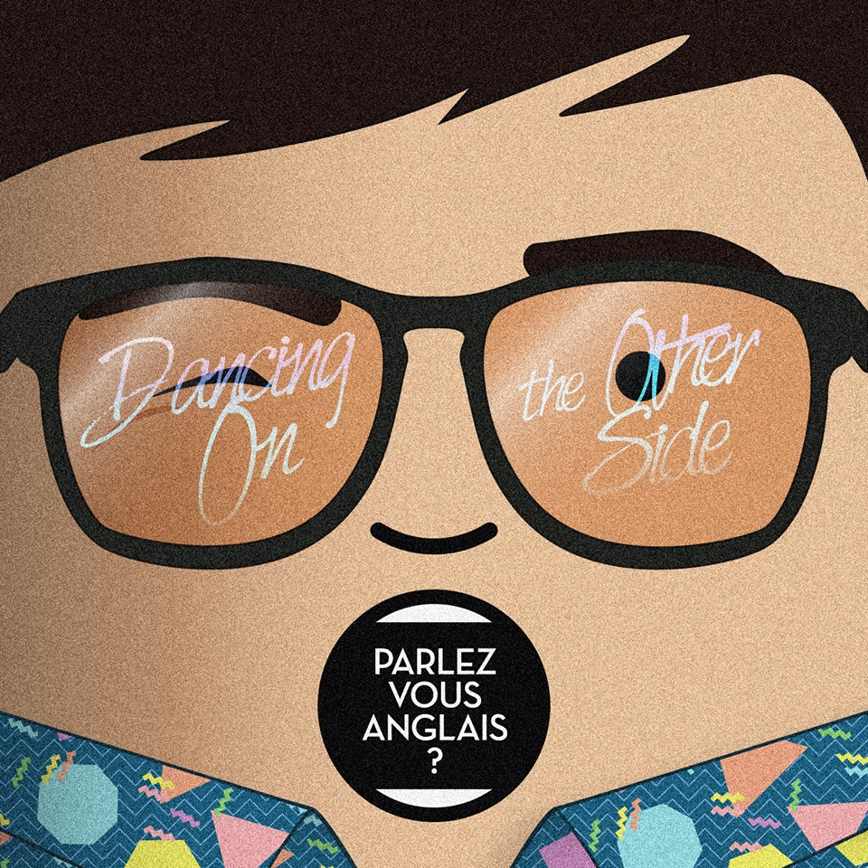 PARLEZ-VOUS ANGLAIS ? Dancing On The Other Side EP