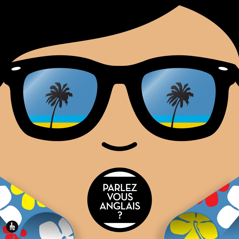 PARLEZ-VOUS ANGLAIS ? Sunglasses & Shirts EP