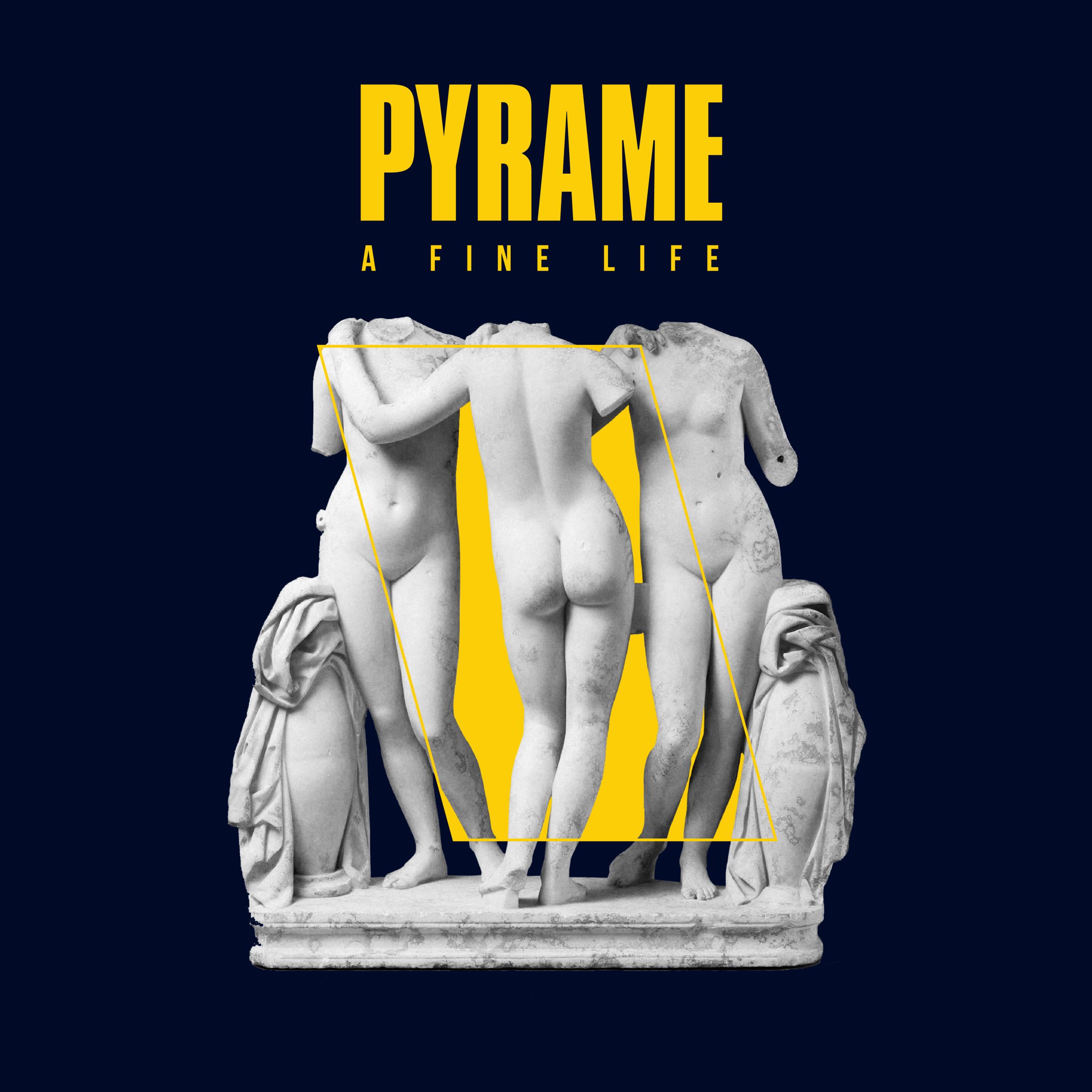 PYRAME A Fine Life EP