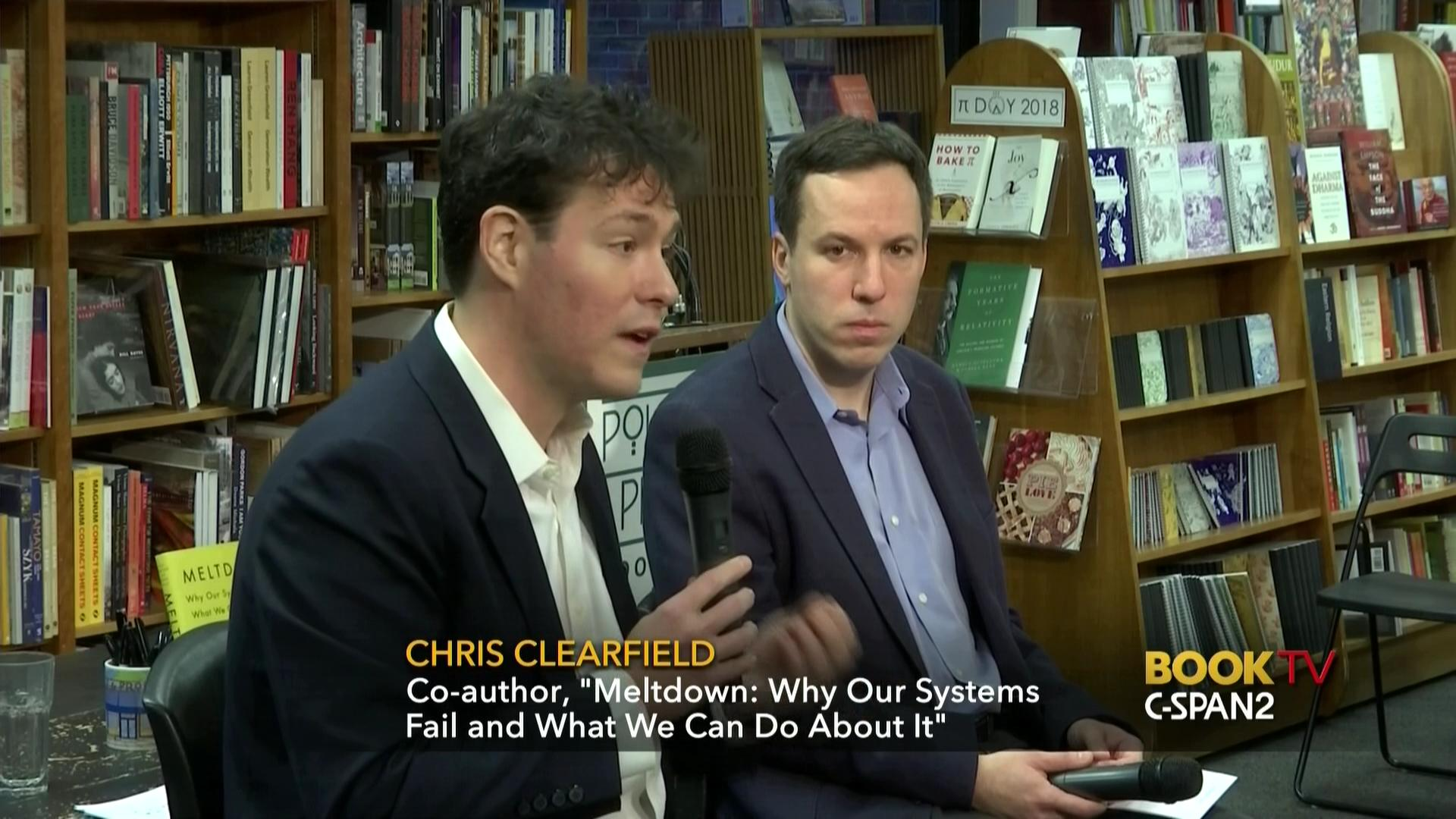 Meltdown      on C-SPAN.   Chris Clearfield and Andras Tilcsik examined the complexity of major systems and why they sometimes fail.