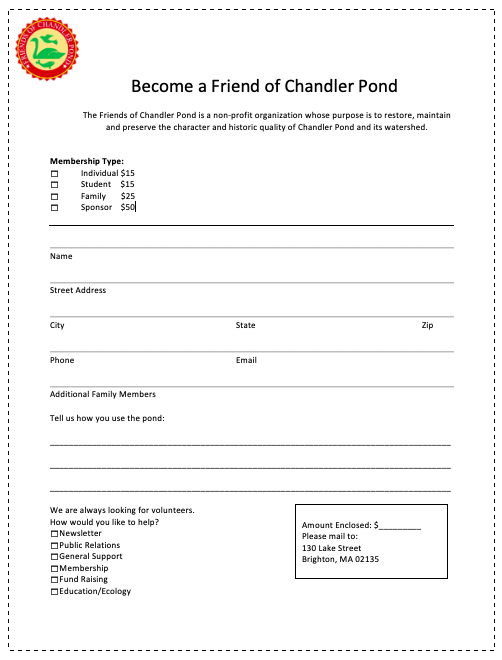 - Print this page, fill out this form and mail it with your tax-deductible contribution to:Friends of Chandler Pond130 Lake StreetBrighton, MA 02135
