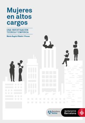 Dones en alts càrrecs / Mujeres en altos cargos . Barcelona Activa (Ajuntament de Barcelona), 2018.  Descarrega en català  aquí   Descarrega en castellà  aquí
