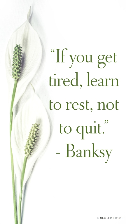 if you get tired learn to rest banksy quote