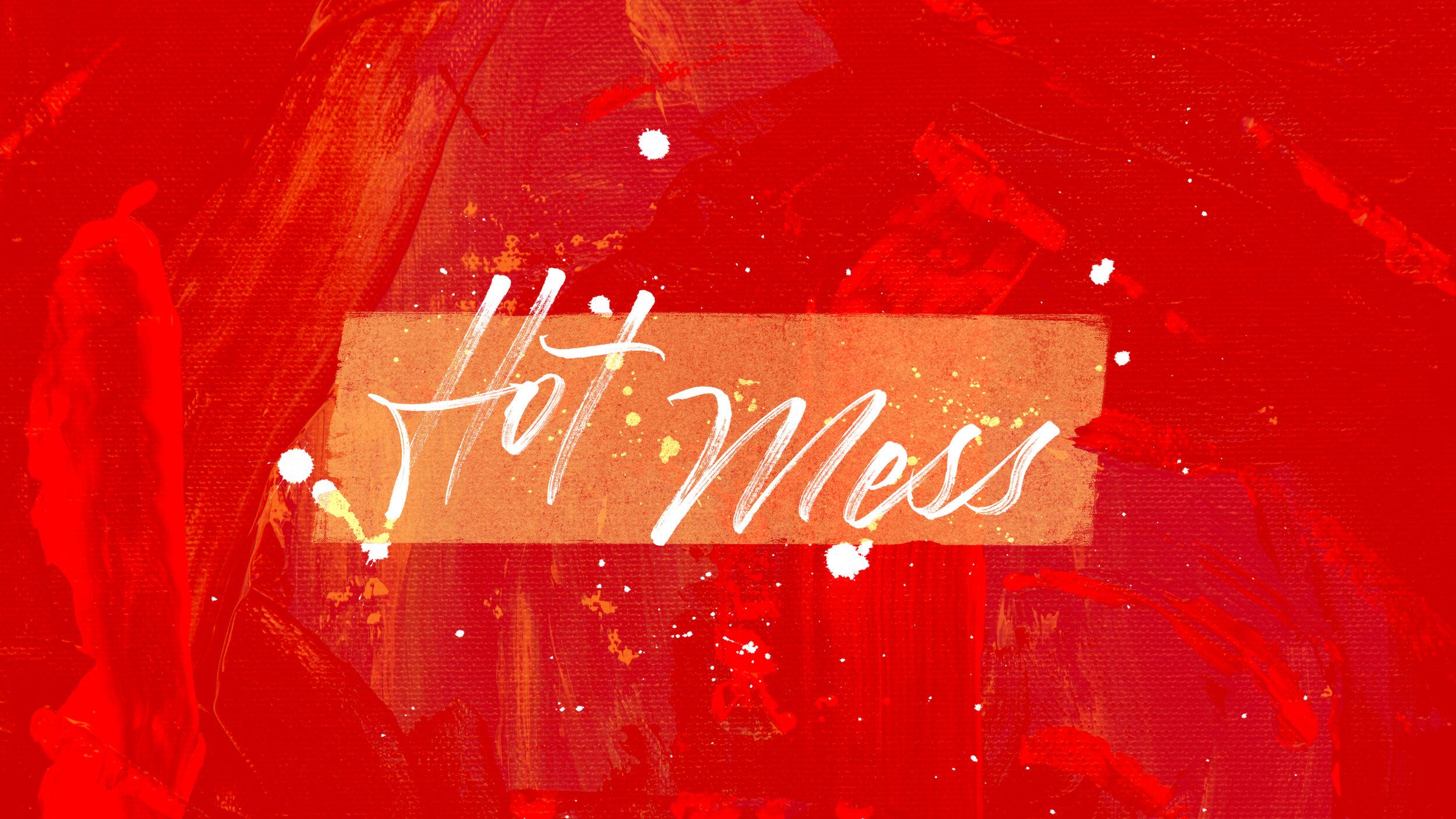 Hot-Mess-16x9.jpg