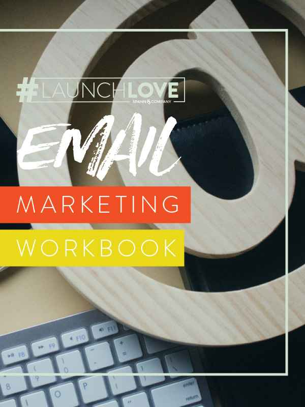 #LaunchLove Email Marketing Workbook - Ready To Grow Your Email List With Ease?
