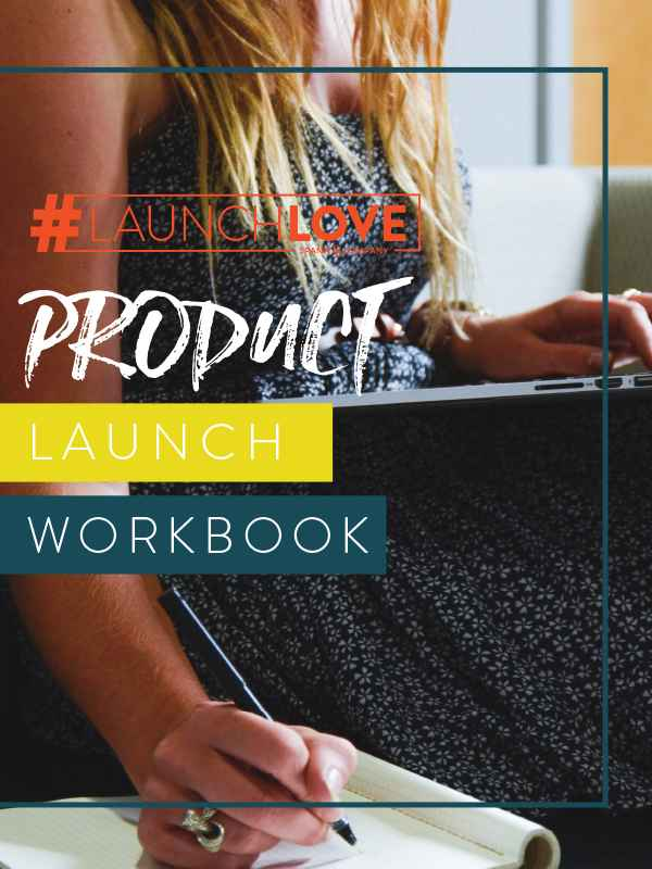 #LaunchLove Product Launch Workbook - Unlock The Secrets Of A Successful Product Launch!